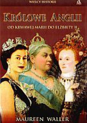 Okładka książki Królowe Anglii. Od krwawej Marii do Elżbiety II