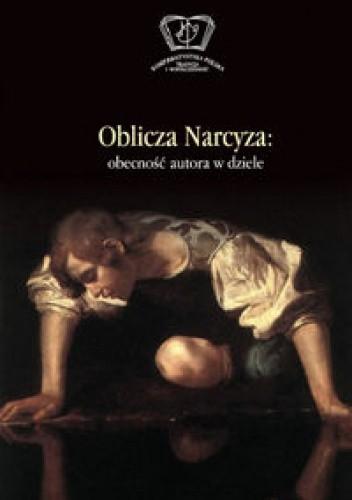 Okładka książki Oblicza Narcyza. Obecność autora w dziele