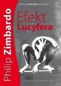 Okładka książki Efekt Lucyfera. Dlaczego dobrzy ludzie czynią zło?