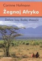 Żegnaj Afryko. Dalsze losy Białej Masajki