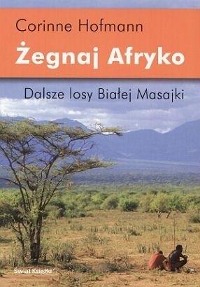 Okładka książki Żegnaj Afryko. Dalsze losy Białej Masajki
