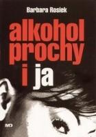 Alkohol, prochy i ja