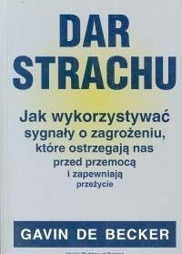 Okładka książki Dar strachu. jak wykorzystywać sygnały o zagrożeniu, które ostrzegają nas przed przemocą i zapewniają przeżycie.