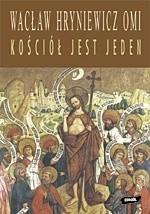 Okładka książki Kościół jest jeden: Ekumeniczne nadzieje nowego stulecia
