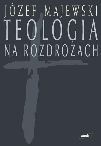 Okładka książki Teologia na rozdrożach
