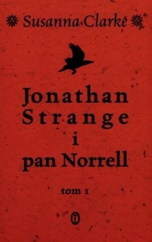 Okładka książki Jonathan Strange i pan Norrell. Tom 1