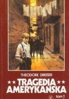 Tragedia Amerykańska. T. 1, Tęsknota. T. 2, Zbrodnia. T. 3, Kara