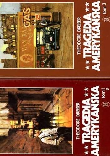 Okładka książki Tragedia Amerykańska. T. 1, Tęsknota. T. 2, Zbrodnia. T. 3, Kara