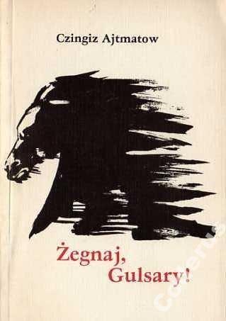 Okładka książki Żegnaj Gulsary!