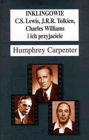 Okładka książki Inklingowie: C.S.Lewis, J.R.R.Tolkien, Charles Williams i ich przyjaciele