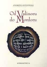 Okładka książki Od Valinoru do Mordoru: Świat mitu a religia w dziele Tolkiena