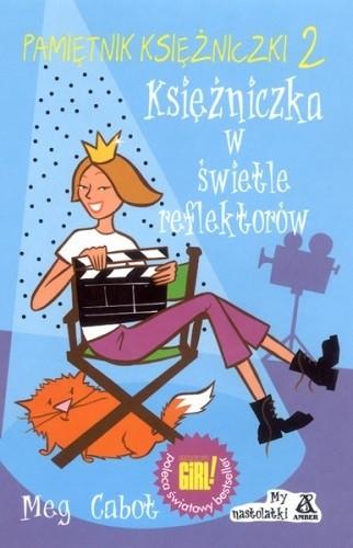 Okładka książki Pamiętnik księżniczki 2. Księżniczka w świetle reflektorów