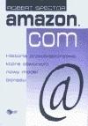 Okładka książki Amazon.com. Historia przedsiębiorstwa, które stworzyło nowy model biznesu