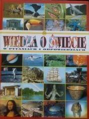 Okładka książki Wiedza o świecie w pytaniach i odpowiedziach