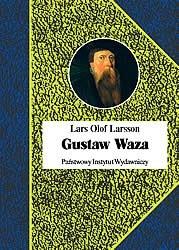 Okładka książki Gustaw Waza. Ojciec państwa szwedzkiego czy tyran?