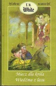 Okładka książki Miecz dla króla. Wiedźma z lasu.