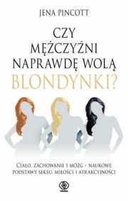 Okładka książki Czy mężczyźni naprawdę wolą blondynki?