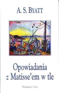 Okładka książki Opowiadania z Matisse'em w tle
