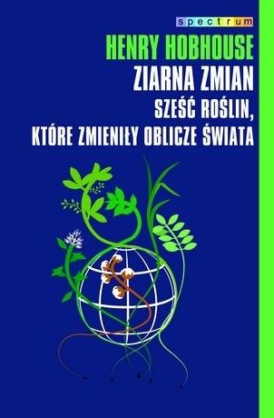 Okładka książki Ziarna zmian. Sześć roślin, które zmieniły oblicze świata