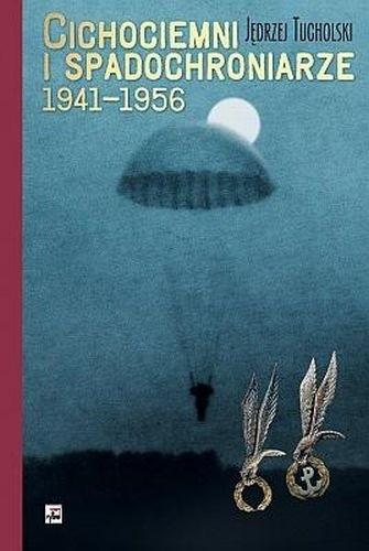 Okładka książki Cichociemni i spadochroniarze 1941-1956