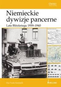 Okładka książki Niemieckie Dywizje Pancerne. Lata Blitzkriegu 1939-1940