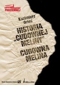 Okładka książki Historia Cudownej Meliny. Cudowna Melina