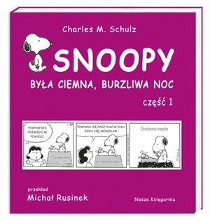 Okładka książki Snoopy: Była ciemna, burzliwa noc - część 1