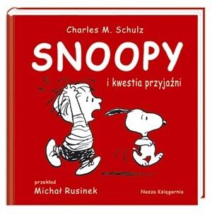 Okładka książki Snoopy i kwestia przyjaźni