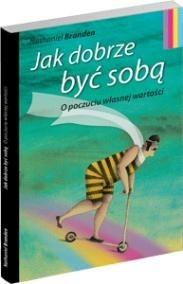 Okładka książki Jak dobrze być sobą