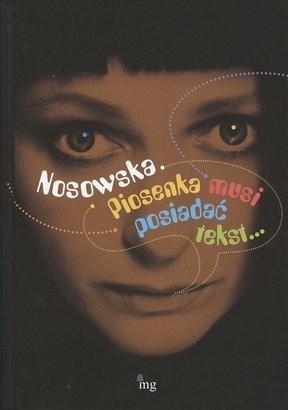 Okładka książki Nosowska: Piosenka musi posiadać tekst