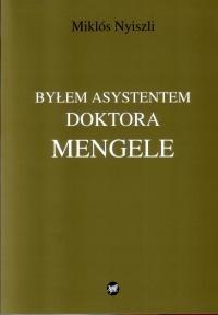 Okładka książki Byłem asystentem doktora Mengele