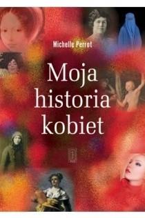 Okładka książki Moja historia kobiet