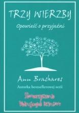Trzy Wierzby. Opowieść o przyjaźni - Ann Brashares