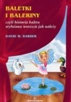Baletki i baleriny czyli Historia baletu wyłożona wreszcie jak należy.