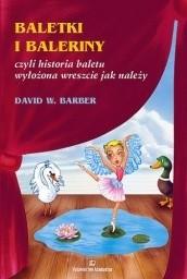 Okładka książki Baletki i baleriny czyli Historia baletu wyłożona wreszcie jak należy.