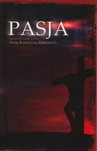 Okładka książki Pasja opowiedziana przez Annę Katarzynę Emmerich