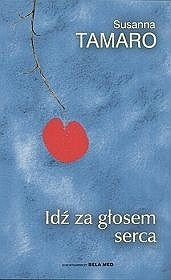 Okładka książki Idź za głosem serca
