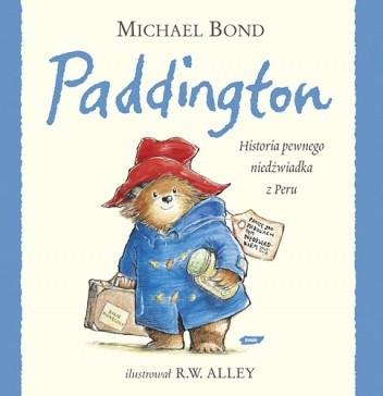 Okładka książki Paddington: Historia pewnego niedźwiadka z Peru