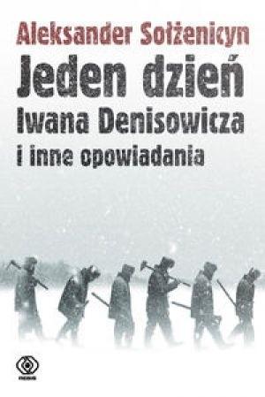 Okładka książki Jeden dzień Iwana Denisowicza i inne opowiadania