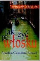 Okładka książki Jak żyć po włosku Podręcznik la dolce vita