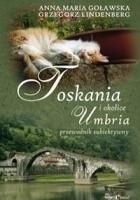 Toskania, Umbria i okolice Przewodnik subiektywny