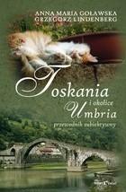 Okładka książki Toskania, Umbria i okolice Przewodnik subiektywny