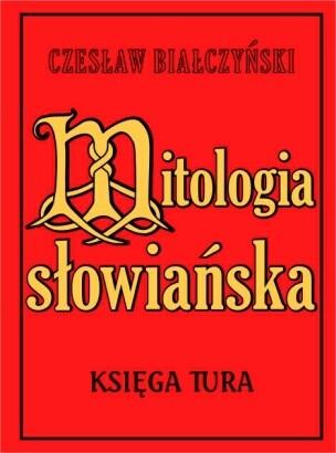 Okładka książki Mitologia Słowiańska/Księga Tura.Tom I