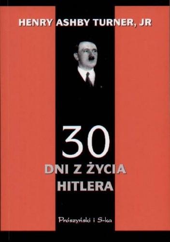 Okładka książki 30 dni z życia Hitlera : Styczeń 1933 roku