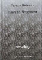 Zawsze fragment, recycling