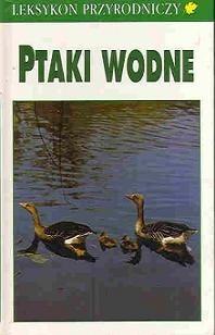 Okładka książki Leksykon przyrodniczy. Ptaki wodne