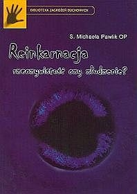 Okładka książki Reinkarnacja rzeczywistość czy złudzenie?
