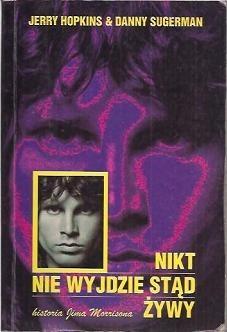 Okładka książki Nikt nie wyjdzie stąd żywy. Historia Jima Morrisona