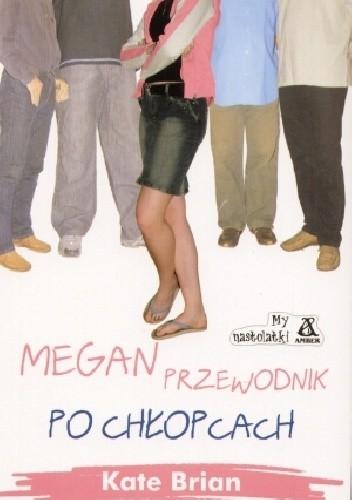 Okładka książki Megan. Przewodnik po chłopcach