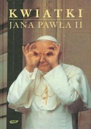 Okładka książki Kwiatki Jana Pawła II